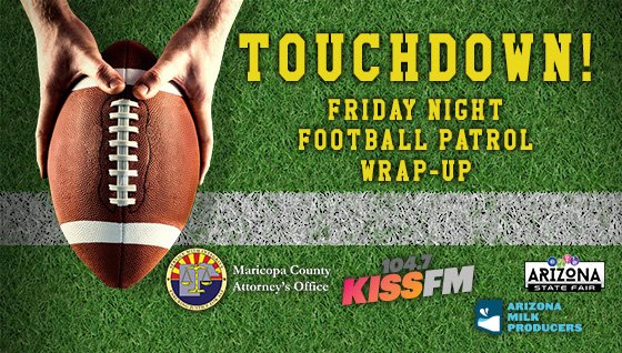 Touchdown! Friday Night Football Patrol Wrap-up.