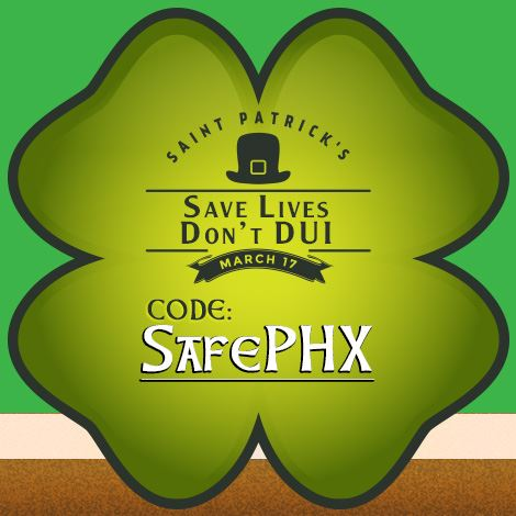 Saint Patrick's Save Lives, Don't DUI - Code for March 17 and 18 SafePHX