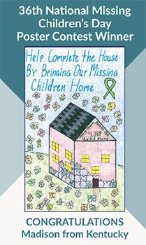 36th National Missing Children's Day Poster Contest Winner - Congratulations Madison from Kentucky.